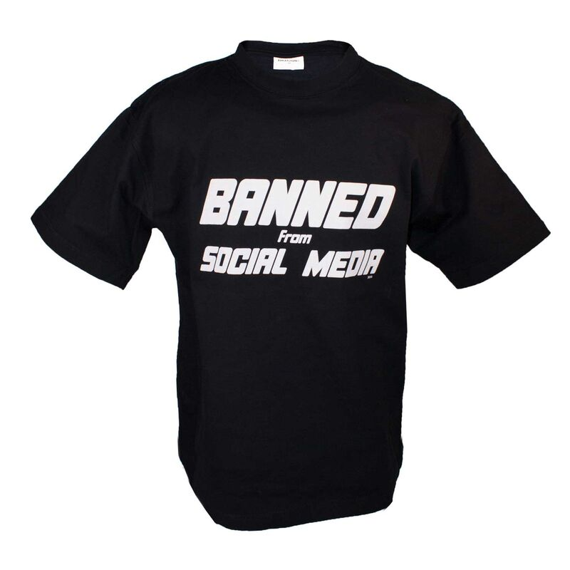 T-Shirt Banned From Social Media, schwarz